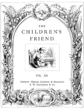 Title Page: The Children's Friend 1872
